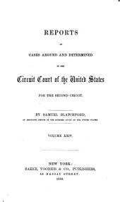 Reports of Cases Argued and Determined in the Circuit Court of the United States for the Second Circuit: Volume 24