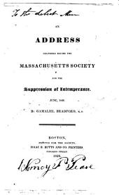 An Address Delivered Before the Massachusetts Society for the Suppression of Intemperance, June, 1826