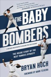 The Baby Bombers: The Inside Story of the Next Yankees Dynasty