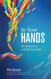 In Your Hands: The Behaviors of a World Class Leader