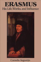Erasmus: His Life, Works, and Influence