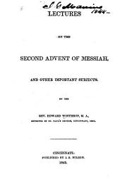 Lectures on the Second Advent of Messiah: And Other Important Subjects