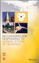 Recognizing and Responding to Normalization of Deviance