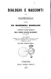 Dialoghi e racconti pei fanciulli scritti da Massimina Rosellini nata Fantastici e arricchiti d'alcune canzonette della signora Faustina Buonarroti vedova Sturlini