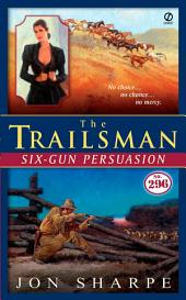 The Trailsman #296: Six-Gun Persuasion