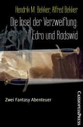 Die Insel der Verzweiflung: Edro und Radswid: Zwei Fantasy Abenteuer