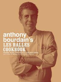 Anthony Bourdain S Les Halles Cookbook