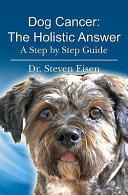 Dog Cancer  the Holistic Answer