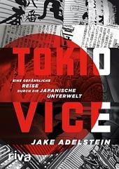 Tokio Vice: Eine gefährliche Reise durch die japanische Unterwelt