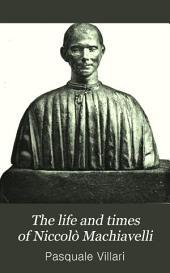 The Life and Times of Niccolò Machiavelli: Volume 1