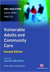 Vulnerable Adults and Community Care: Edition 2