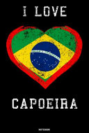 I Love Capoeira Notebook