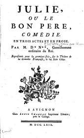 Julie ou le bon père: comédie en trois actes et en prose