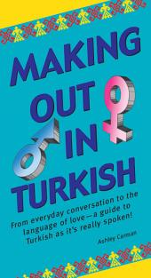 Making Out in Turkish: Turkish Phrasebook