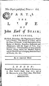 The Life of John Earl of Stair: Containing His Birth Education; His Negotiations in Poland...