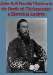 John Bell Hood's Division In The Battle Of Chickamauga: A Historical Analysis [Illustated Edition]