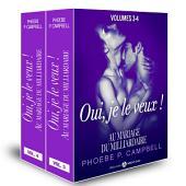 Au mariage du milliardaire – Vol. 3-4: Oui, je le veux !