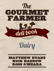 The Gourmet Farmer Deli Book  Dairy PDF