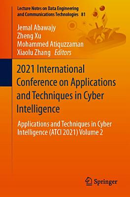 2021 International Conference on Applications and Techniques in Cyber Intelligence PDF