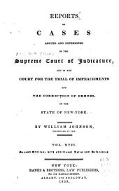 Reports of Cases Argued and Determined in the Supreme Court of Judicature and in the Court for the Trial of Impeachments and Correction of Errors in the State of New-York: Volume 17
