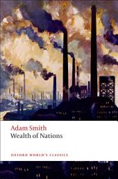 An Inquiry into the Nature and Causes of the Wealth of Nations: A Selected Edition