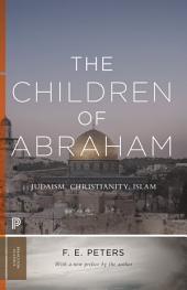 The Children of Abraham: Judaism, Christianity, Islam