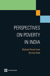 Perspectives on Poverty in India: Stylized Facts from Survey Data