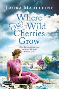 Where the Wild Cherries Grow Book