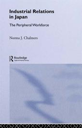 Industrial Relations in Japan: The Peripheral Sector