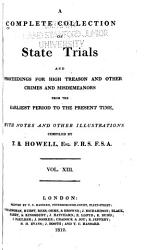 Cobbett S Complete Collection Of State Trials And Proceedings For High Treason And Other Crimes And Misdemeanors From The Earliest Period 1163 To The Present Time 1820  Book PDF