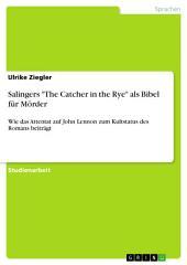 """Salingers """"The Catcher in the Rye"""" als Bibel für Mörder: Wie das Attentat auf John Lennon zum Kultstatus des Romans beiträgt"""
