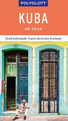 POLYGLOTT on tour Reisef  hrer Kuba PDF