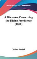 A Discourse Concerning the Divine Providence  1851  PDF
