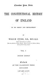 The Constitutional History of England: In Its Origin and Development, Volume 1