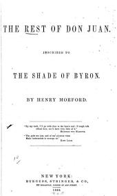 The Rest of Don Juan: Inscribed to the Shade of Byron