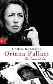 Oriana Fallaci: Ein Frauenleben