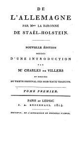 De l'Allemagne: précédée d'une introduction : enrichie du texte original des morceaux traduits, Volume1
