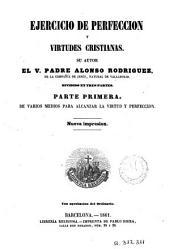 Ejercicio de perfeccion y virtudes cristianas, 1: Dividido en tres partes