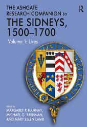 The Ashgate Research Companion to The Sidneys, 1500–1700: Volume 1: Lives