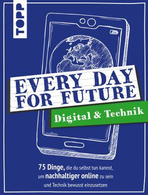 Every Day For Future   Digital   Technik PDF