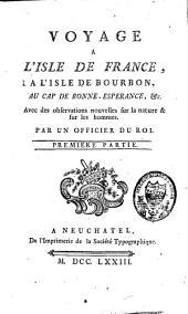 Voyage à l'isle de France, à l'isle de Bourbon, au cap de Bonne-Espérance, &c: avec des observations nouvelles sur la nature & sur les hommes, Volume1