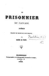 Le Prisonnier du Causcase, poème traduit du russe par E. de Porry