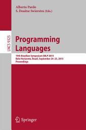 Programming Languages: 19th Brazilian Symposium SBLP 2015, Belo Horizonte, Brazil, September 24-25, 2015, Proceedings