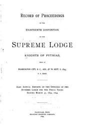 Official Record of Proceedings of ... Convention of the Supreme Lodge, Knights of Pythias: Volume 18