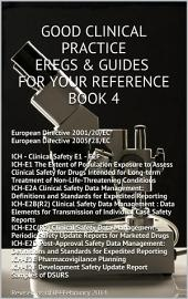 Good Clinical Practice eRegs & Guides - For Your Reference Book 4
