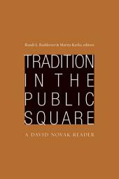 Tradition in the Public Square: A David Novak Reader