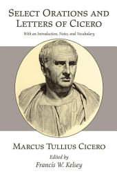 Select Orations and Letters of Cicero: With an Introduction, Notes, and Vocabulary
