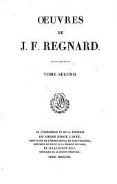Oeuvres de J. F. Regnard: Volume2