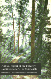 Annual Report of the Forestry Commissioner ... of Minnesota