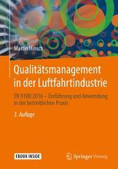 Qualitätsmanagement in der Luftfahrtindustrie: EN 9100:2016 - Einführung und Anwendung in der betrieblichen Praxis, Ausgabe 3